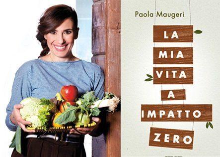 Paola Maugeri - La mia vita a impatto zero
